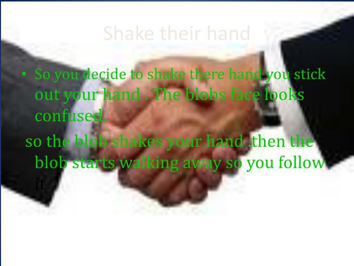 Shake their