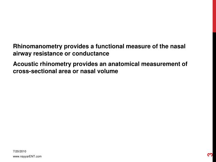 Rhinomanometry provides a functional measure of the nasal airway resistance or conductance