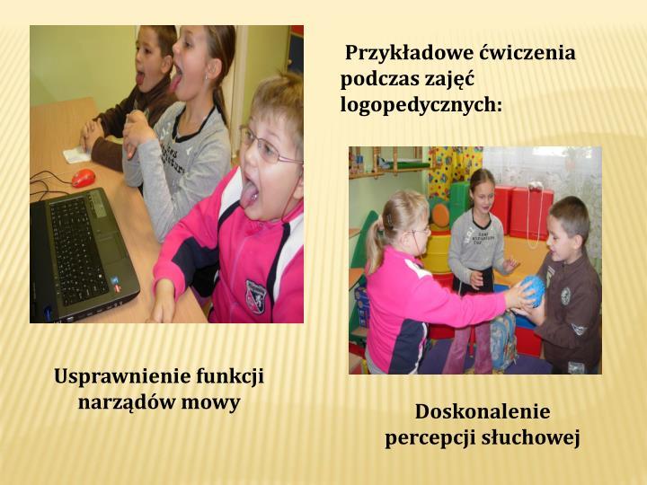 Przykładowe ćwiczenia podczas zajęć logopedycznych: