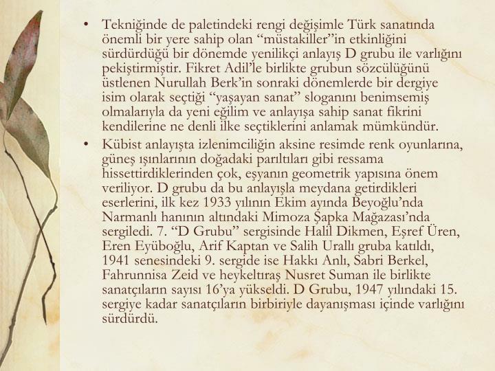 """Tekniğinde de paletindeki rengi değişimle Türk sanatında önemli bir yere sahip olan """""""