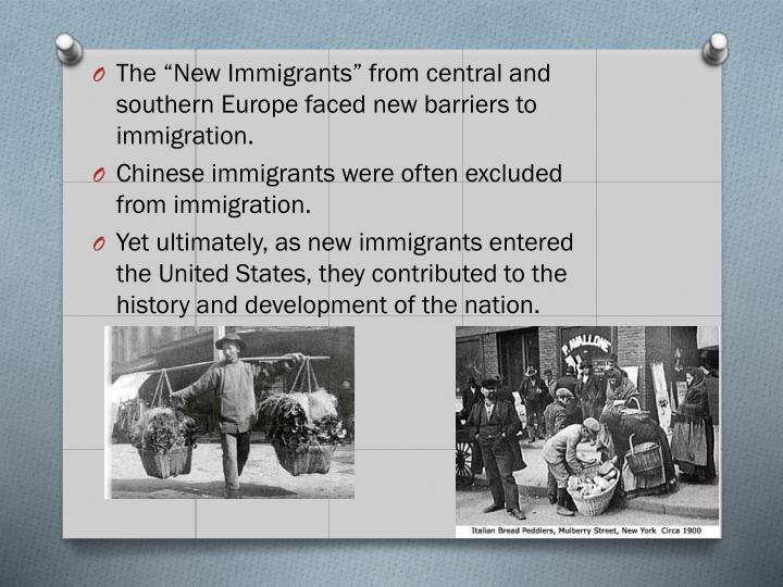 """The """"New Immigrants"""" from central and southern Europe faced new barriers to immigration."""
