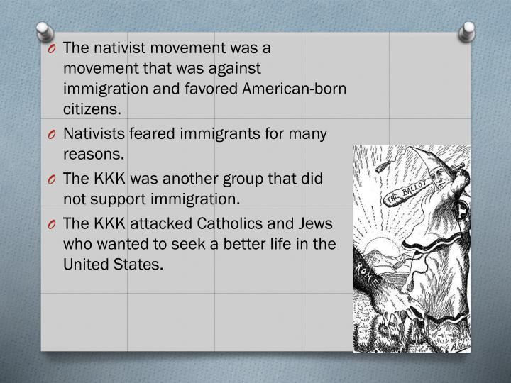 The nativist movement was a movement that was against
