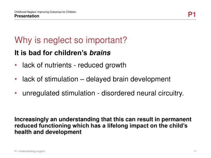 Why is neglect so important?