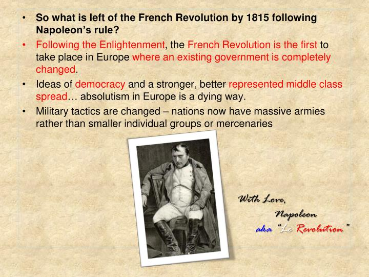 So what is left of the French Revolution by 1815 following Napoleon's rule?