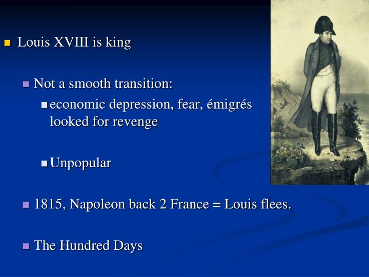 Louis XVIII is king