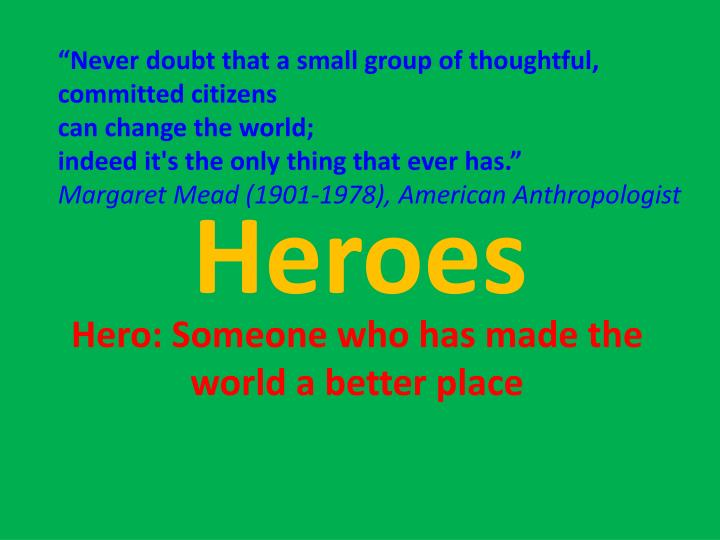 """""""Never doubt that a small group of thoughtful, committed citizens"""