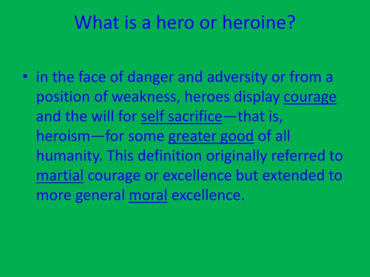 What is a hero or heroine?