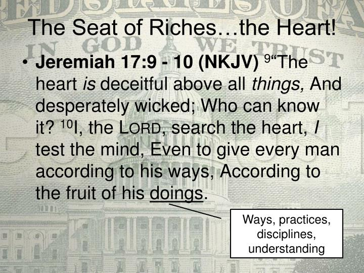 The Seat of Riches…the Heart!