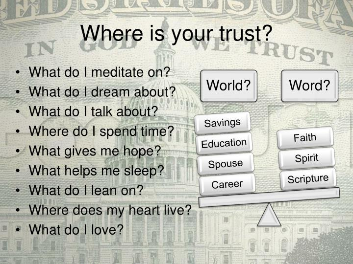 Where is your trust?
