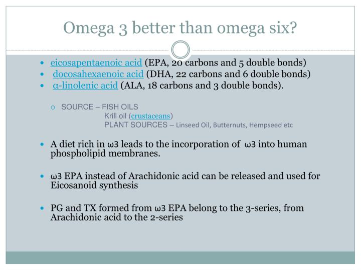 Omega 3 better than omega six?