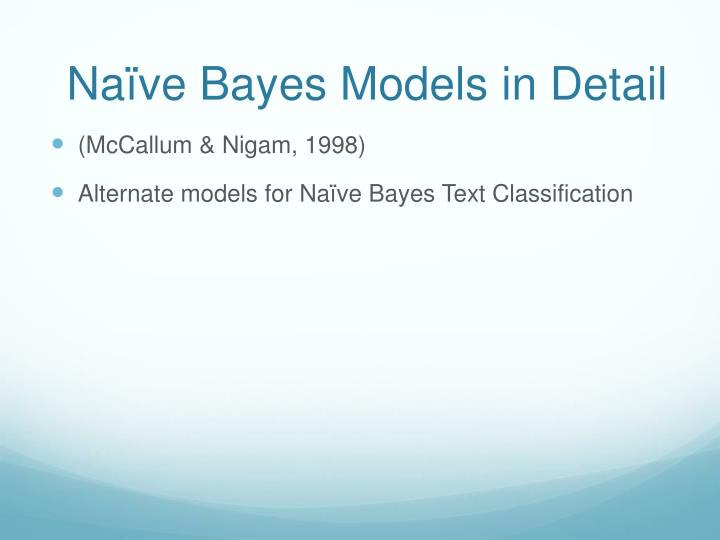 Naïve Bayes Models in Detail