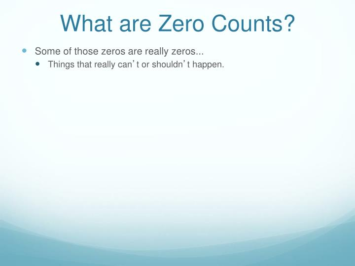 What are Zero Counts?