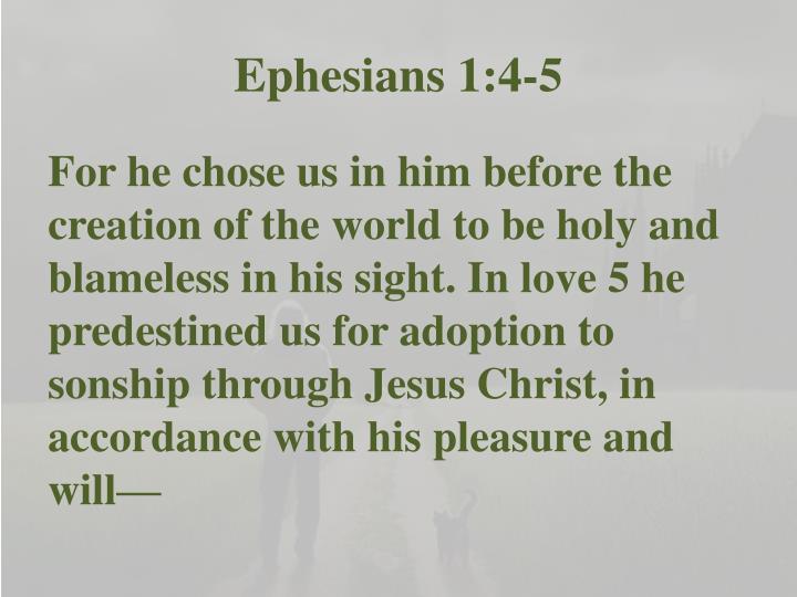 Ephesians 1:4-5