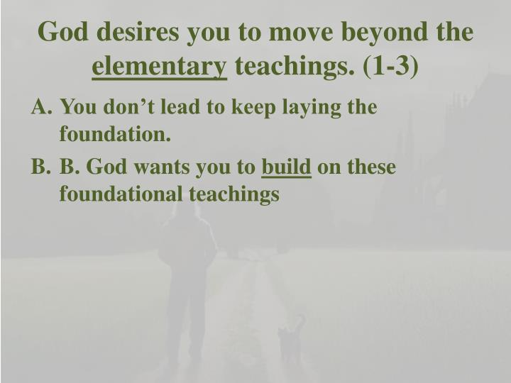 God desires you to move beyond the