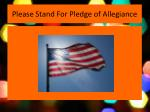 please stand for pledge of allegiance