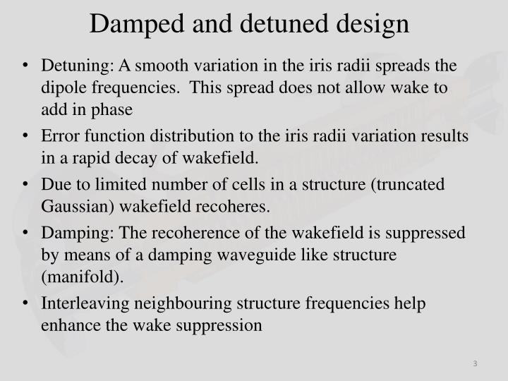 Damped and detuned design