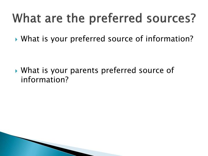 What are the preferred sources