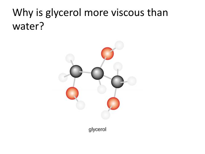 Why is glycerol more viscous than water?