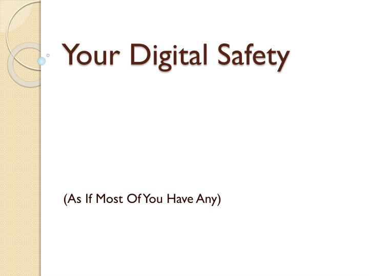 Your Digital Safety