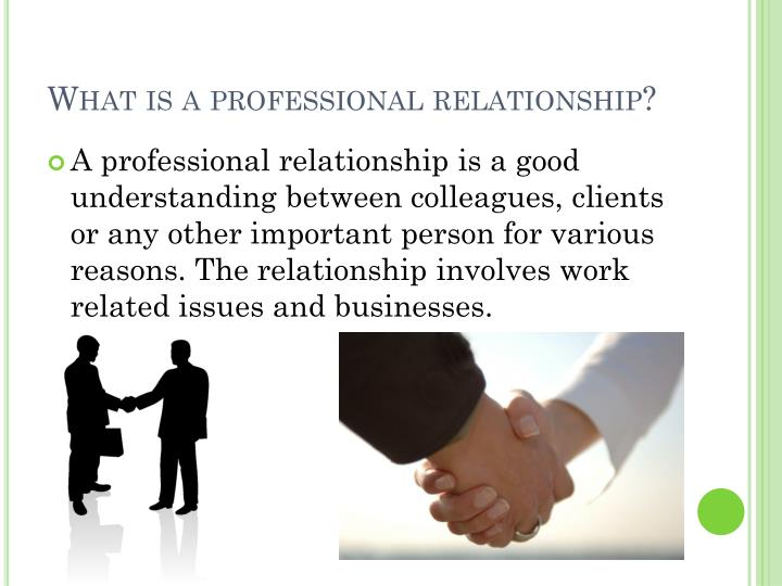 What is a professional relationship?
