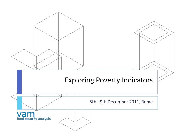 Exploring poverty indicators