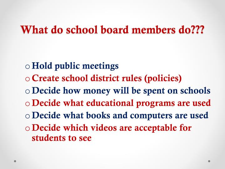 What do school board members do???