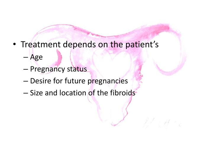 Treatment depends on the patient's