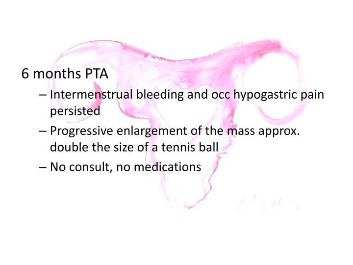 6 months PTA