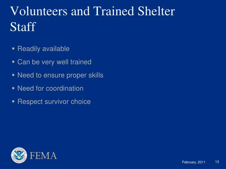 Volunteers and Trained Shelter Staff