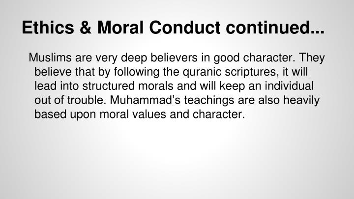 Ethics & Moral Conduct continued...