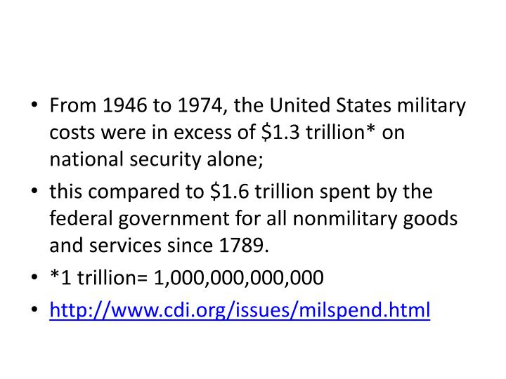 From 1946 to 1974, the United States military costs were in excess of $1.3