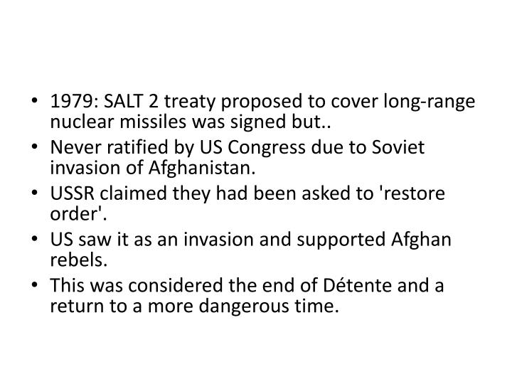 1979: SALT 2 treaty proposed to cover long-range nuclear missiles was signed but..