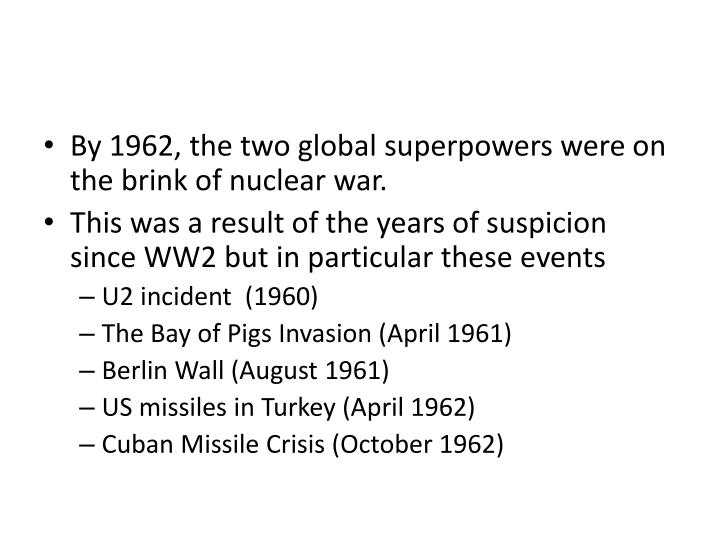 By 1962, the two global superpowers were on the brink of nuclear war.