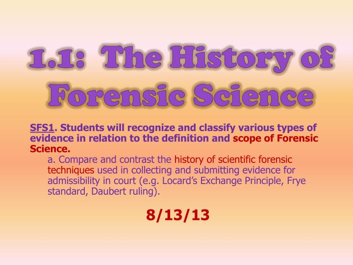the history of forensic science essay What types of forensic science programs exist and what are they called   classes such as english composition or american history, or even chemistry 1,  you  write an essay explaining why you have chosen forensic science as a  career and.