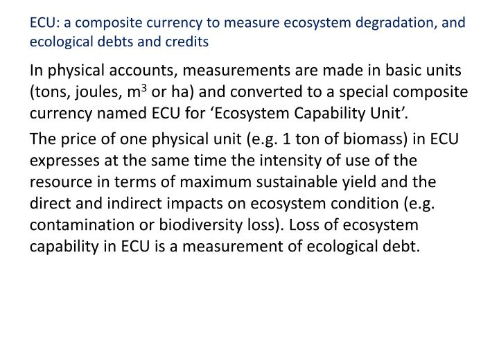 ECU: a composite currency to measure ecosystem degradation, and ecological debts and credits