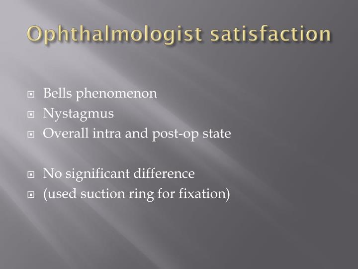Ophthalmologist satisfaction