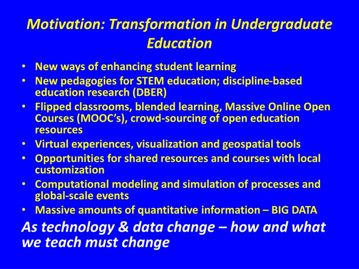 Motivation: Transformation in Undergraduate Education