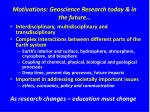 motivations geoscience research today in the future