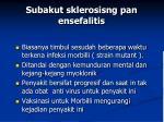 subakut sklerosisng pan ensefalitis
