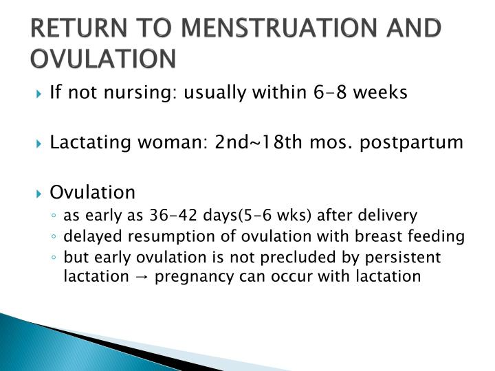 RETURN TO MENSTRUATION AND OVULATION