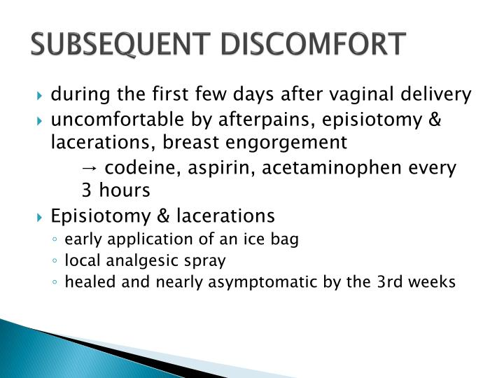 SUBSEQUENT DISCOMFORT