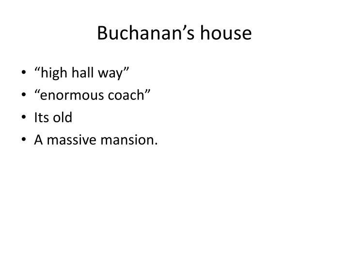 Buchanan's house