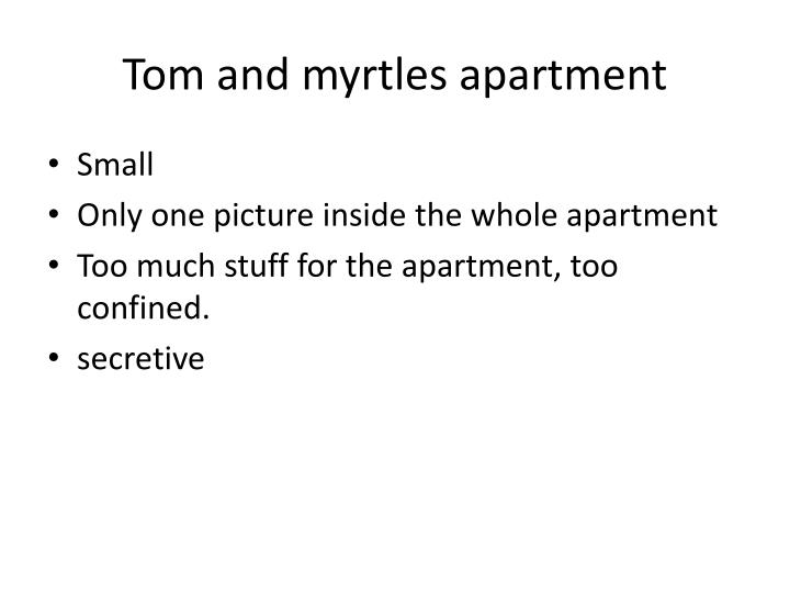 Tom and myrtles apartment