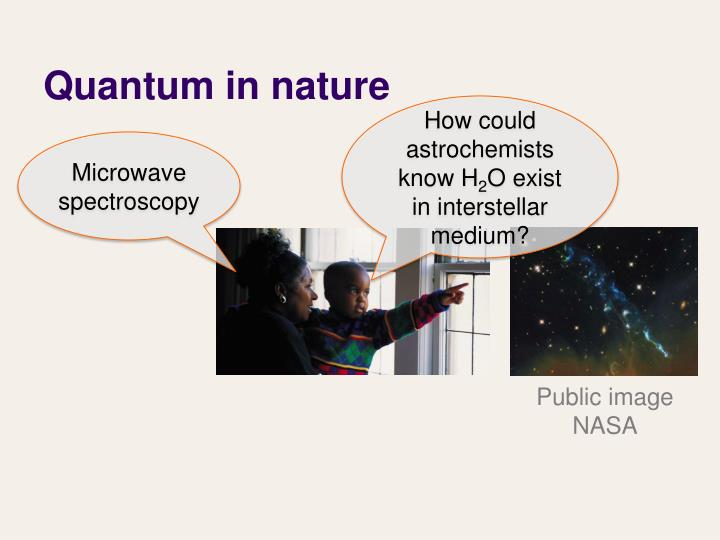 Quantum in nature
