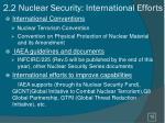 2 2 nuclear security international e fforts