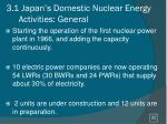 3 1 japan s domestic nuclear energy activities general