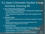 3 2 japan s domestic nuclear energy activities ensuring 3s