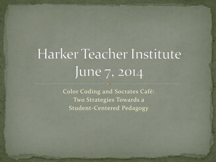 harker teacher institute june 7 2014