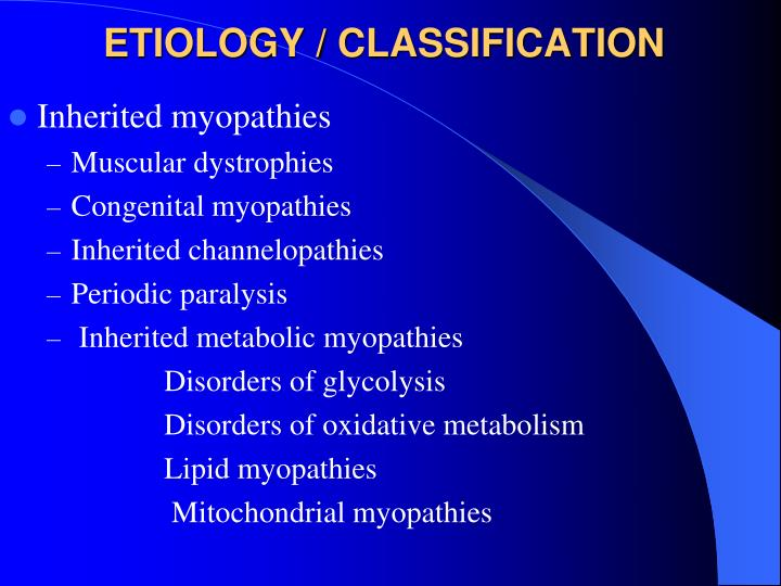 ETIOLOGY / CLASSIFICATION