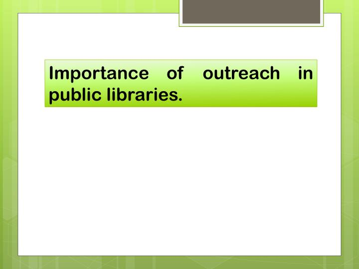 Importance of outreach in public libraries.